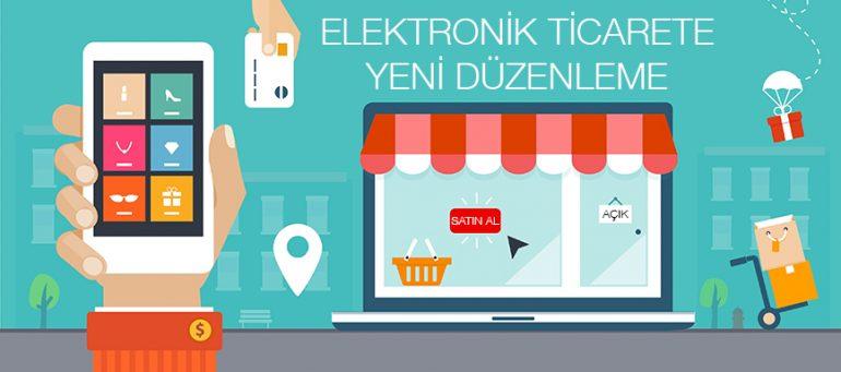 Elektronik Ticaret için Yeni Düzenleme